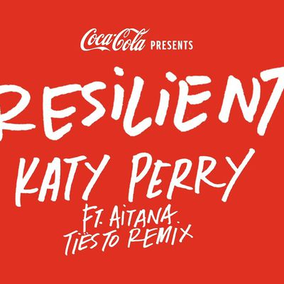"Coca-Cola has come together with pop icon Katy Perry, for an #OpenToBetter remix of her song ""Resilient"" featuring Tiësto and Aitanax."