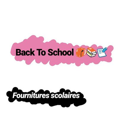 Back To School : Fournitures scolaires 🎒