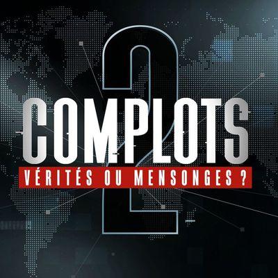 Complots 2 : vérité ou mensonges ? Mardi 24/11/2020 à 21h05 sur W9
