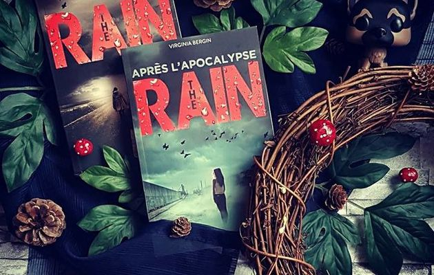 The Rain, tome 2 : Après l'apocalypse - Virginia Bergin