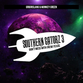 Southern Gatorz Vol.3 : Don't Mess With (New) Texas   Grigrislang X Monkey Green