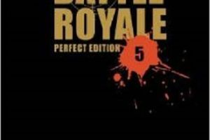 Battle Royale, perfect edition, tome 5 de Koushun Takami