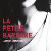 La petite barbare, d'Astrid MANFREDI