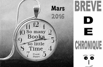Brèves de chroniques ... mars 2016