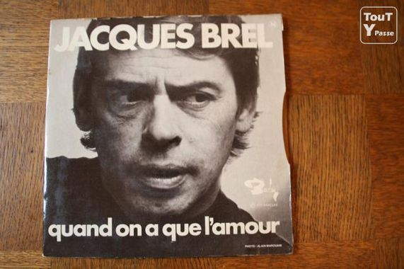 Jacques Brel Quand on n'a que l'amour