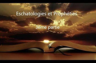 Eschatologies et Prophéties (3ème partie)