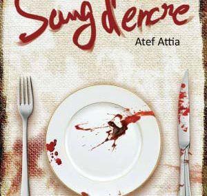 Chronique de Sang d'encre d'Atef Attia