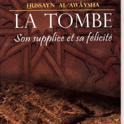 La Tombe - Son supplice et sa félicité