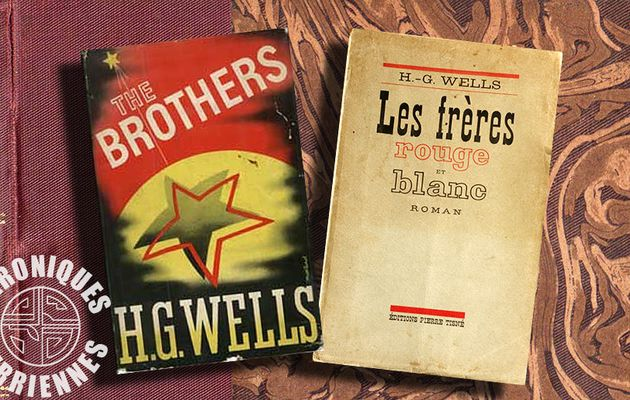 📚 H.G. WELLS - LES FRÈRES ROUGE ET BLANC  (THE BROTHERS, 1938)