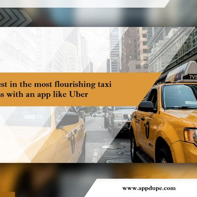 Invest in the most flourishing taxi business with an app like Uber