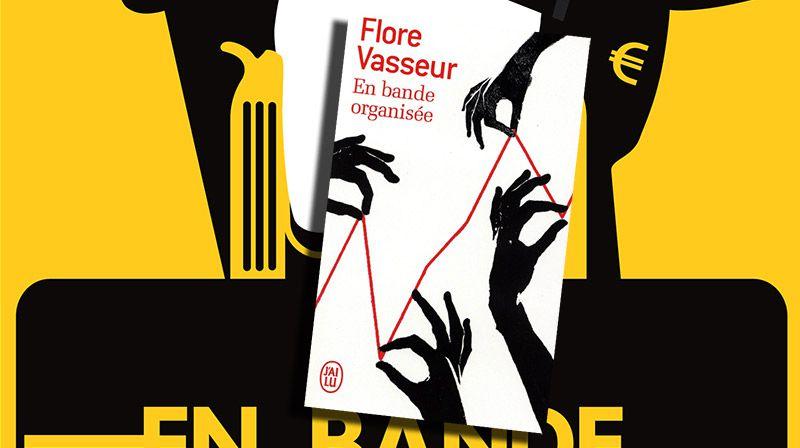 📚 FLORE VASSEUR - EN BANDE ORGANISÉE (2013)