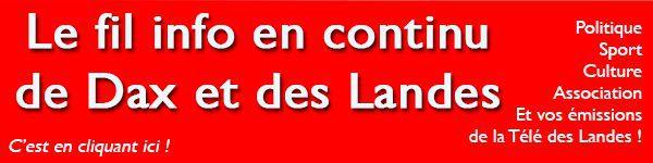 Toute l'info de Dax et des Landes en continu sur Aquitaineinfo Landes
