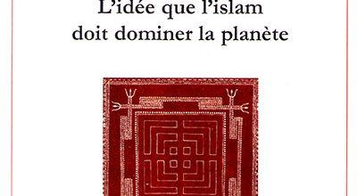Retour sur un livre oublié : « L'Idée que l'islam doit dominer la planète » de Jean-Louis Gabin