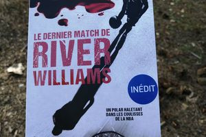 LE DERNIER MATCH DE RIVER WILLIAMS de Vincent RADUREAU