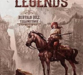 La BD du jour : WEST LEGENDS T4 BUFFALO BILL YELLOWSTONE
