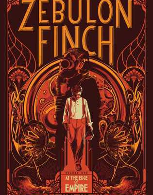 Read The Death and Life of Zebulon Finch, Vol. 1: At the Edge of Empire by Daniel Kraus Book Online or Download PDF