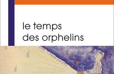 « Le temps des orphelins » de Laurent Sagalovitsch — Éditions Buchet Chastel