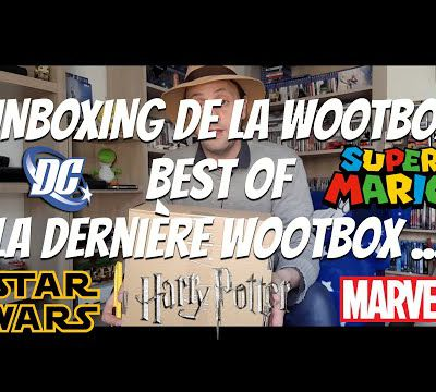 [collection] - Unboxing Wootbox Best Of - octobre 2021 - Marvel- Harry potter-DC - Star wars - Mario