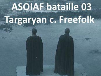 Thone de fer : partie 03, Targaryen c. Peuple libre