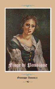 """Giuseppe Iannozzi, """"Fiore di passione"""""""