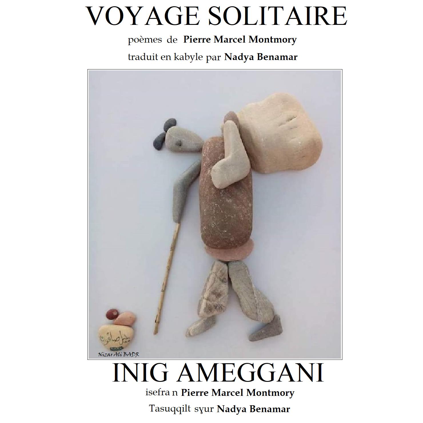 VOYAGE SOLITAIRE de Pierre Marcel Montmory traduit en kabyle par Nadya Benamar INIG AMEGGANI