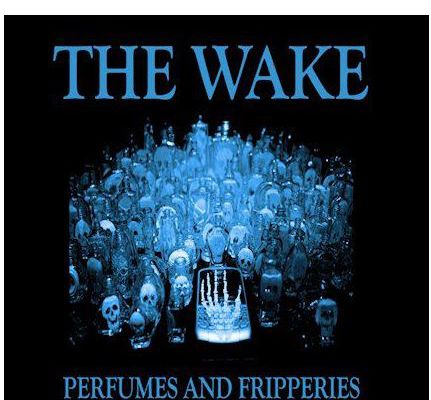 💿 The Wake - Perfumes and Fripperies
