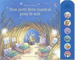 Mon petit livre musical pour le soir et mon petit livre musical de Noël Editions Usborne