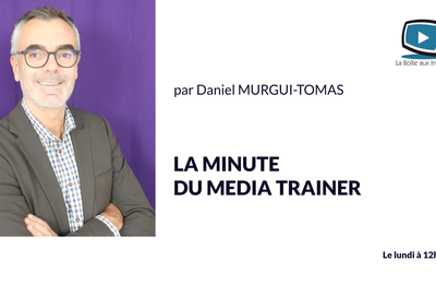 Après la Minute du Coach, voici celle du Media Trainer !