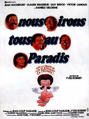 Nous irons tous au paradis d'Yves Robert