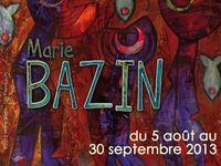 EXPOSITION Marie BAZIN, à voir et à venir...