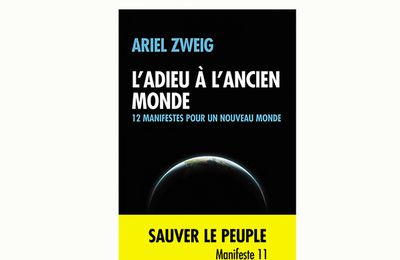 L'adieu à l'ancien monde - Ariel Zweig
