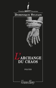 """""""L'Archange du chaos"""" de Dominique Sylvain"""