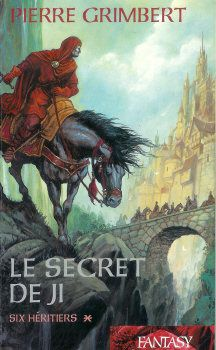 Le Secret de Ji, tome 1 : Six Héritiers de Pierre Grimbert