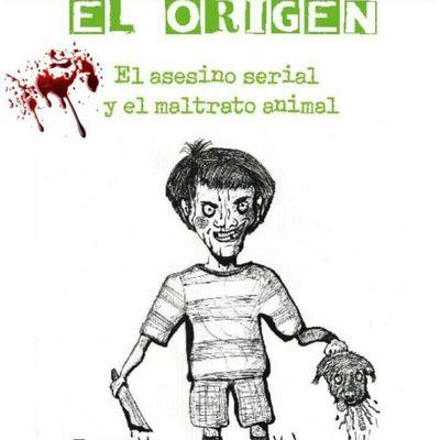 """EL ORIGEN: El Asesino serial y el Maltrato Animal, se re edita por """"Del Puente"""" editorial Cordobesa."""