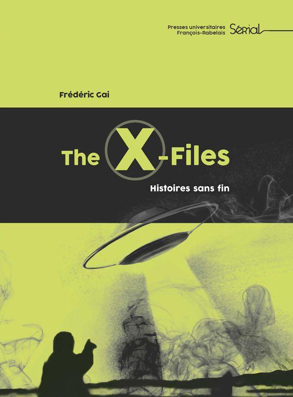 [REVUE LIVRE SERIE TV] THE X-FILES - Histoires sans fin de Frédéric GAI aux editions PUFR