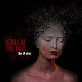 Venus In The Dust - Cage Of Bones