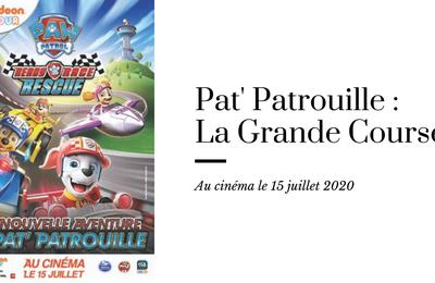 [Papathèque] Cinéma : ''Pap' Patrouille : la grande course !'', en salle le 15 juillet 2020