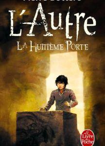 L'Autre, tome 3,La Huitième porte, Pierre Bottero