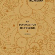 La soustraction des possibles - Joseph Incardona