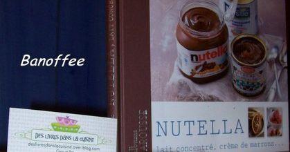 Ahh, Banoffee et bouchées fondantes au Nutella