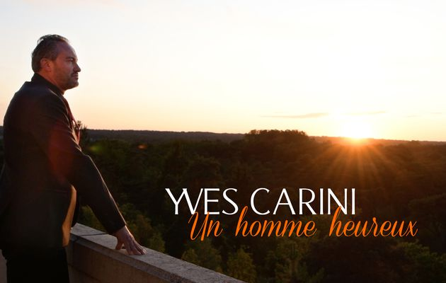 Yves Carini reprend Un Homme Heureux de William Sheller