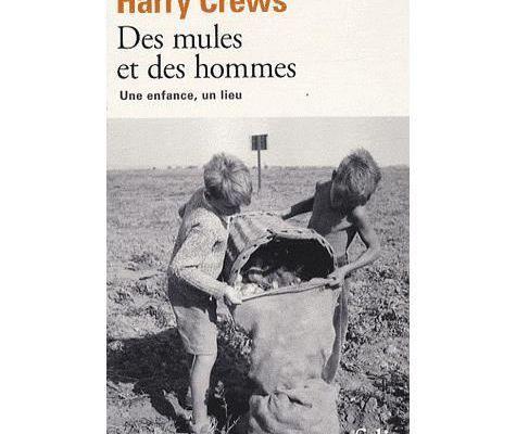 Mieux comprendre Harry Crews en lisant sa bio Des mules et des hommes