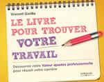 Le Livre pour trouver votre travail existe : Vincent Giolito l'a écrit !