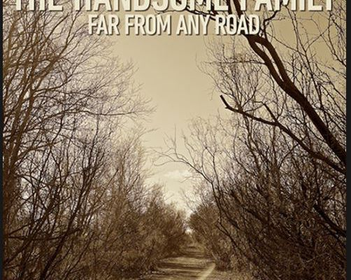 Handsome Family - Far From Any Road