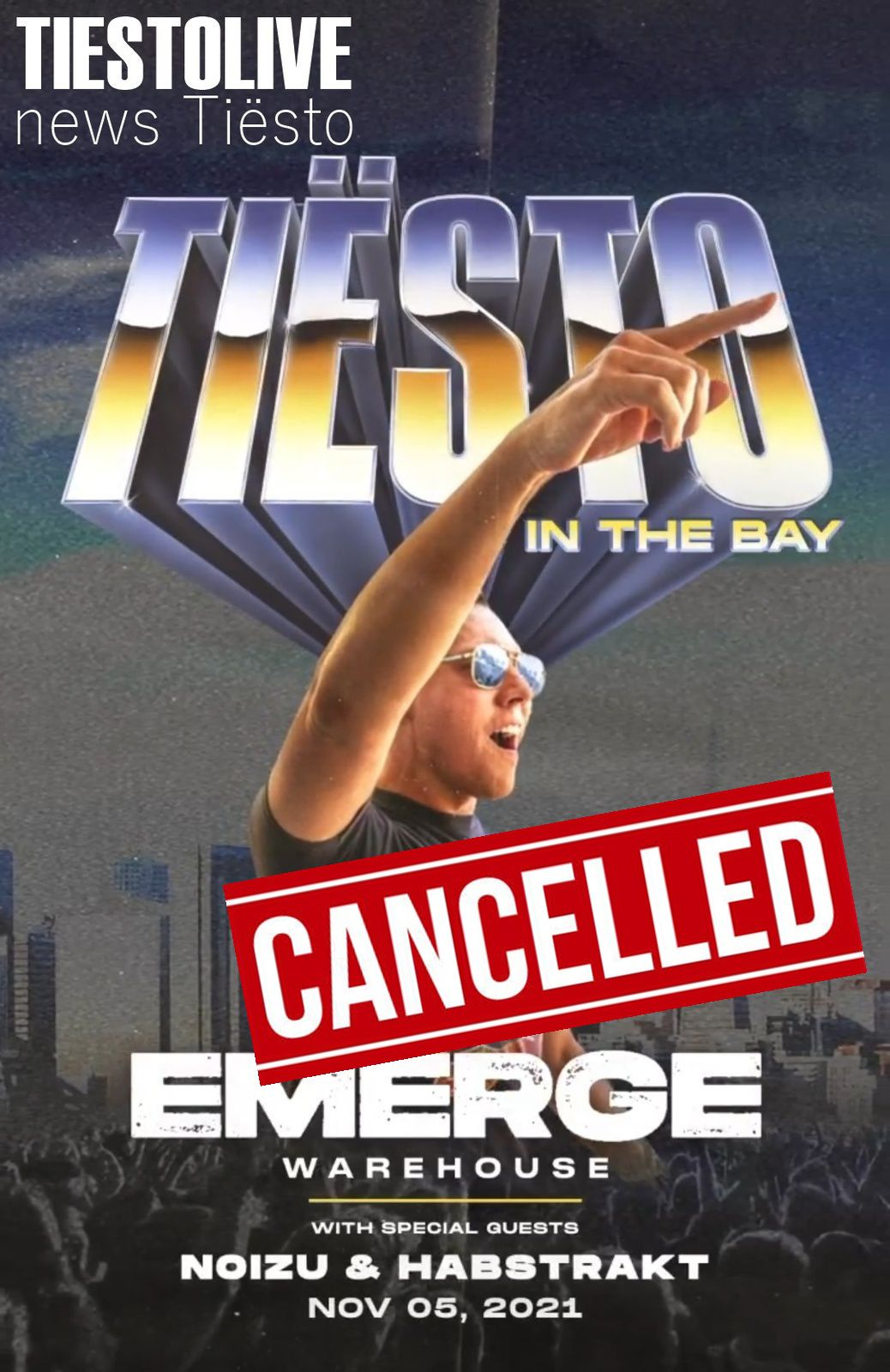 Tiësto date CANCELLED   Emerge Warehouse   Oakland, CA - november 05, 2021