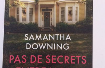 Pas de secrets entre nous de Samantha Downing (éditions Haute Ville)