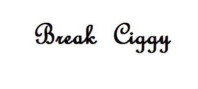 Break Ciggy