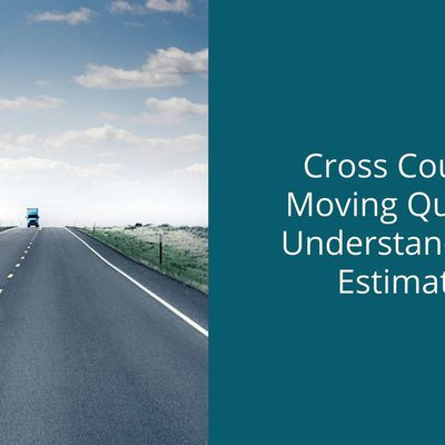 Cross Country Moving Quotes - Understand your Estimates