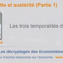 Les économistes atterrés #5 : Les trois temporalités de la crise