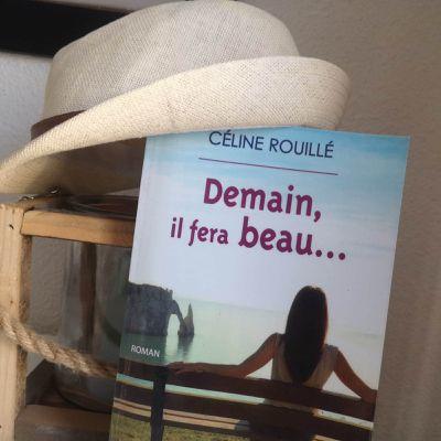 Demain il fera beau de Céline Rouillé